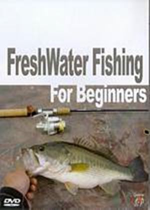 Fresh Water Fishing For Beginners
