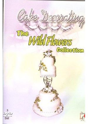 Cake Decorating, The Wild Flowers Collection (3 Discs)