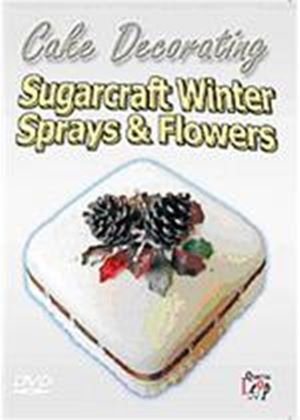 Sugarcraft - Winter Sprays And Flowers