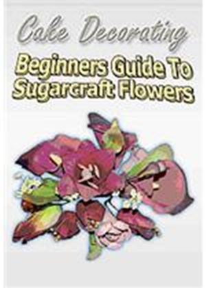 Cake Decorating - A Beginners Guide To Sugarcraft Flowers