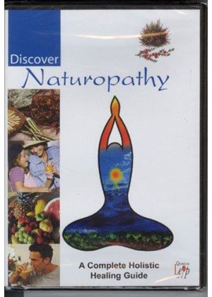 Discover Naturopathy - A Complete Holistic Healing Guide