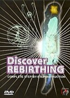 Discover Rebirthing - Complete Step-By-Step Guide