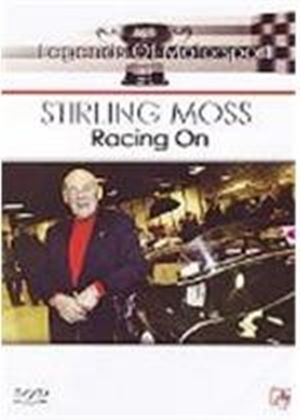 The Legends Of Motor Sport - Stirling Moss: Racing On
