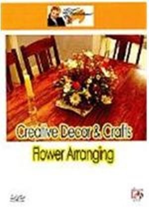 Creative Decor And Crafts - Flower Arranging