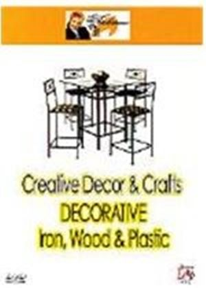Creative Decor And Crafts - Decorative Iron, Wood And Plastic