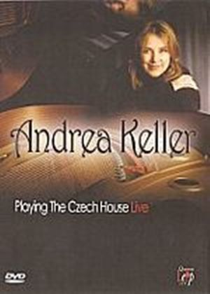 Andrea  Keller - Andrea Keller - Playing The Czech House Live