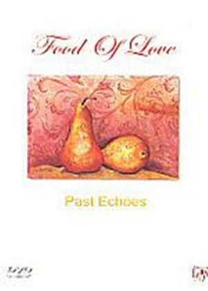 Food Of Love - Past Echoes