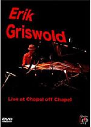 Erik Griswald - Live At The Chapel Off Chapel