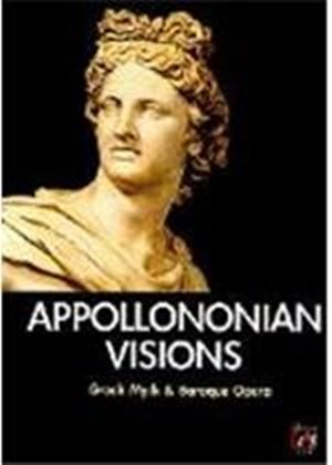 Appollononian Visions - Greek Myth And Baroque Opera