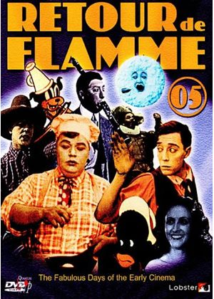 Retour de Flamme 05 - The Fabulous Days Of The Early Cinema