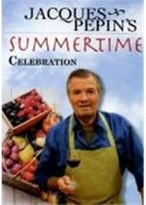 Jacques Pepin - Summertime Celebration