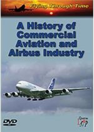 History Of Commercial Aviation And The Airbus Industry