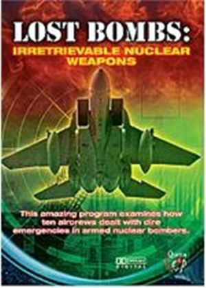 Lost Bombs - Irretrievable Nuclear Weapons