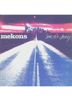 Mekons (The) - Fear And Whiskey [Remastered]