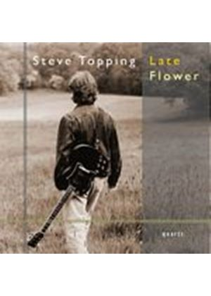Steve Topping - Late Flower (Music CD)