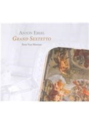 Anton Eberl: Grand Sextetto (Music CD)