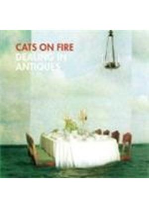 Cats On Fire - Dealing In Antiques (Music CD)