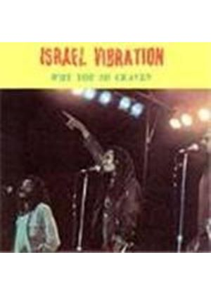 Israel Vibration - Why You So Craven