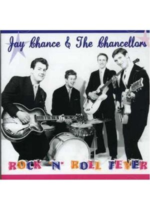 Jay Chance And The Chancellors - RockNRoll Fever (Music CD)