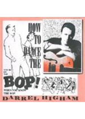 Darrel Higham - How To Dance The Bop (Music CD)