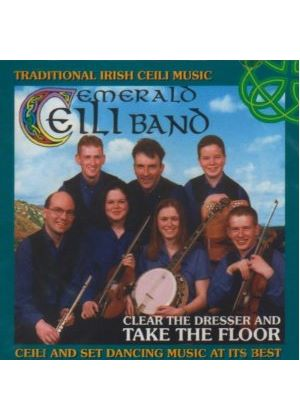 Emerald Ceili Band - Clear The Dresser And Take The Floor