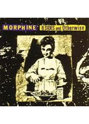 Morphine - B-Sides And Otherwise (Music CD)