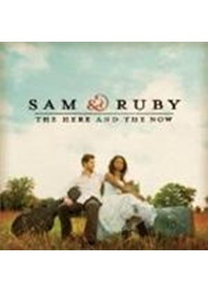 Sam & Ruby - The Here And The Now (Music CD)