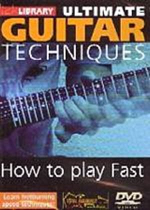 Ultimate Guitar Techniques, How To Play Fast