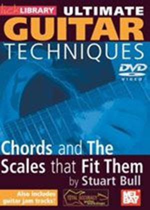 Ultimate Guitar Techniques - Chords And The Scales That Fit Them