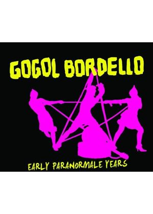 Gogol Bordello - Early Paranormale Years (Music CD)