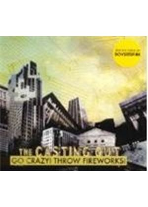 Casting Out - Go Crazy Throw Fireworks (Music CD)