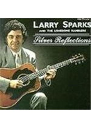 Larry Sparks - Silver Refletions