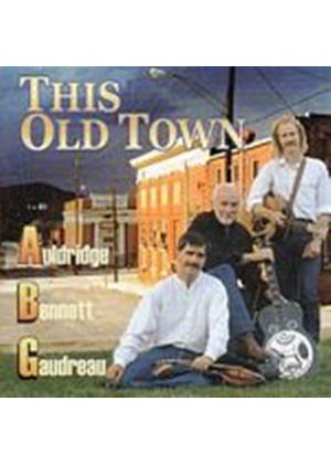 Bennett Auldridge/Gaudreau - This Old Town (Music CD)