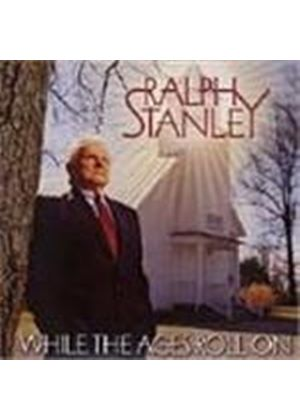 Ralph Stanley - While The Ages Roll On