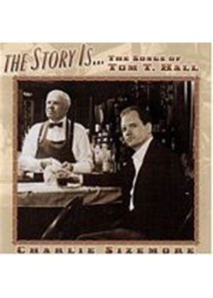 Charlie Sizemore - The Story Is - Tom Hall Songs (Music CD)