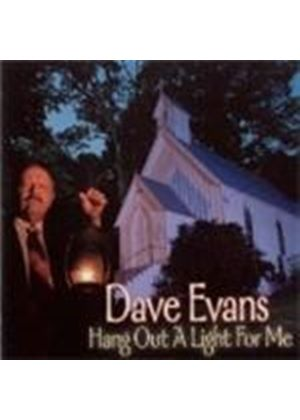 Dave Evans - Hang Out A Light For Me