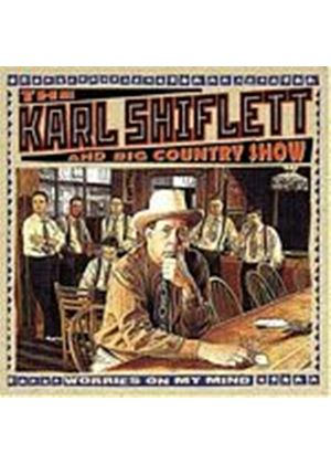 Karl Shiflett And Big Country Show - Worries On My Mind (Music CD)