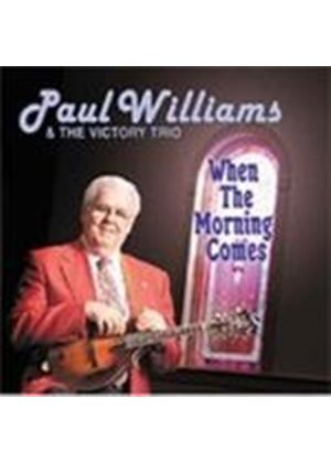 Paul Williams & The Victory Trio - When The Morning Comes