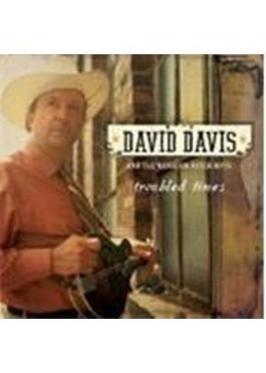 David Davis & The Warrior River Boys - Troubled Times