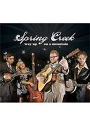 Spring Creek - Way Up On A Mountain (Music CD)