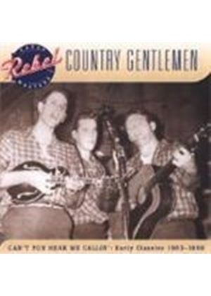 Country Gentlemen - Can't You Hear Me Callin' (Early Classics 1963-1969)