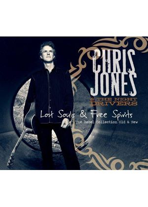 Chris Jones & The Night Drivers - Lost Souls & Free Spirits (The Rebel Collection Old & New) (Music CD)