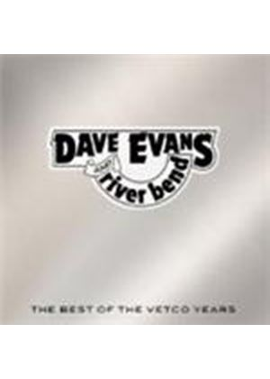 Dave Evans And River Bend - The Best Of The Vetco Years