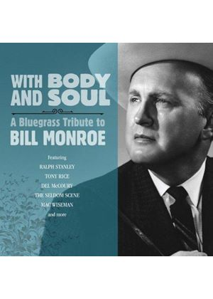 Various Artists - With Body and Soul (A Bluegrass Tribute to Bill Monroe) (Music CD)
