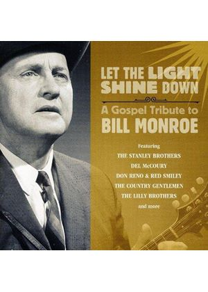 Various Artists - Let the Light Shine Down (A Gospel Tribute to Bill Monroe) (Music CD)
