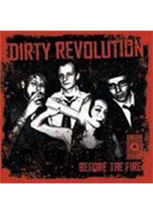Dirty Revolution - Before The Fire (Music CD)
