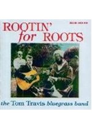 Tom Travis Bluegrass Incident - Rootin' For Roots