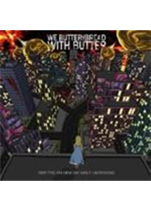 We Butter The Bread With Butter - Der Tag An Dem Die Welt Unterging (Music CD)