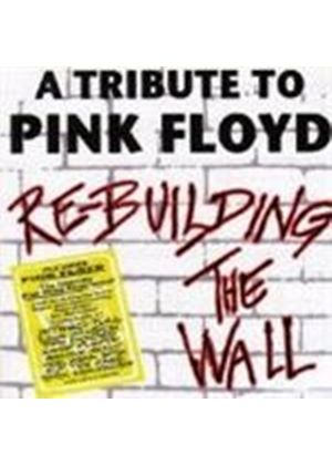 Various Artists - Re-Building The Wall (A Tribute To Pink Floyd)