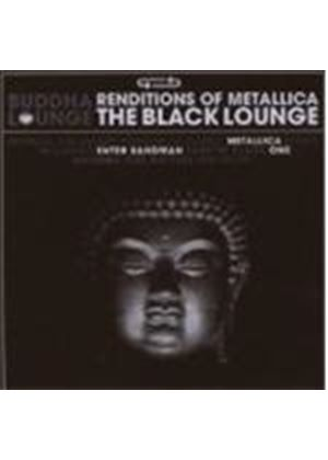 Various Artists - The Black Lounge - Buddha Lounge Renditions Of Metallica (Music CD)